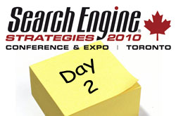 Notes from SES Toronto 2010: Day 2