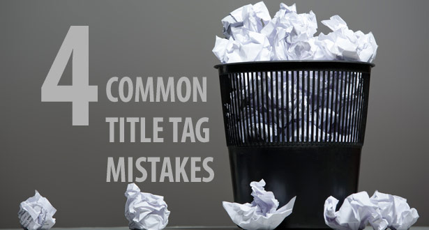 4 Common Title Tag Mistakes