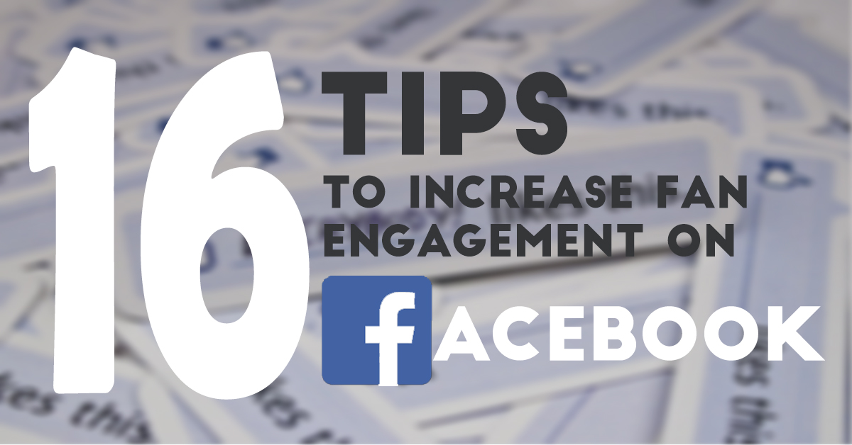 16 Tips Facebook Fan Engagement