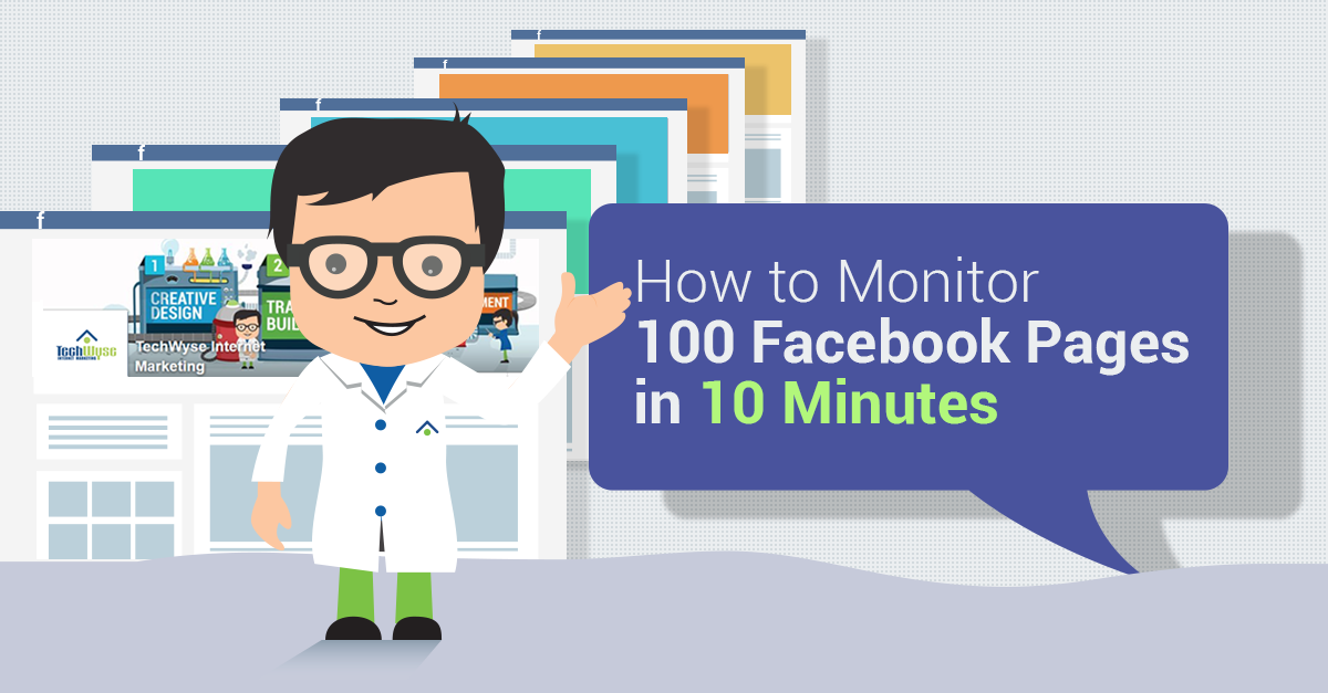 How To Monitor 100 Facebook Pages In 10 Minutes