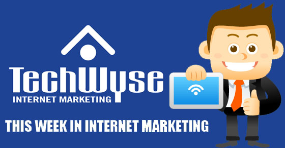 This week in internet marketing2