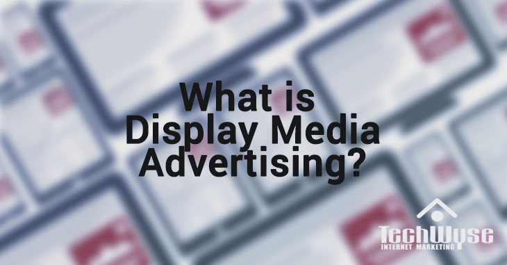 What Is Display Media Advertising
