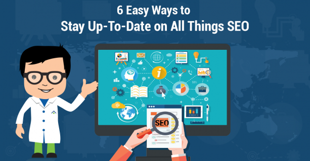 6-Easy-Ways-to-Stay-Up-To-Date-on-All-Things-SEO