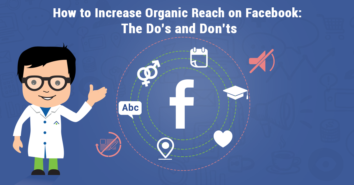 How To Increase Organic Reach On Facebook: The Do's And Don'ts