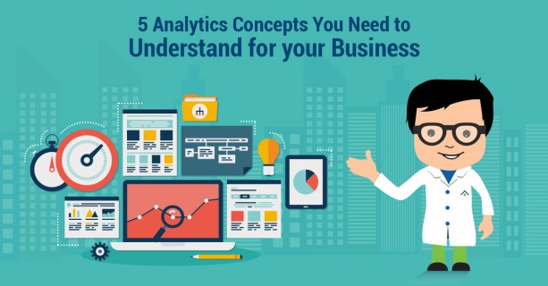 5 Analytics Concepts You Need To Understand For Your Business