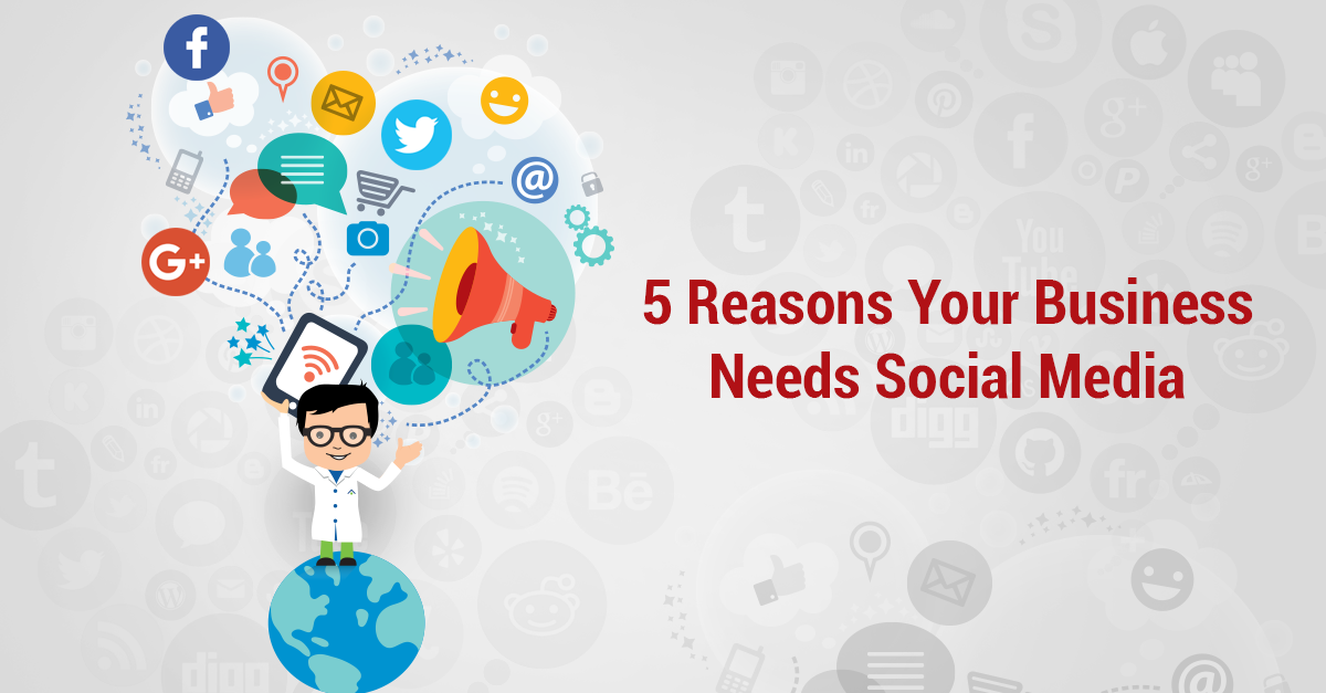 5-Reasons-Your-Business-Needs-Social-Media