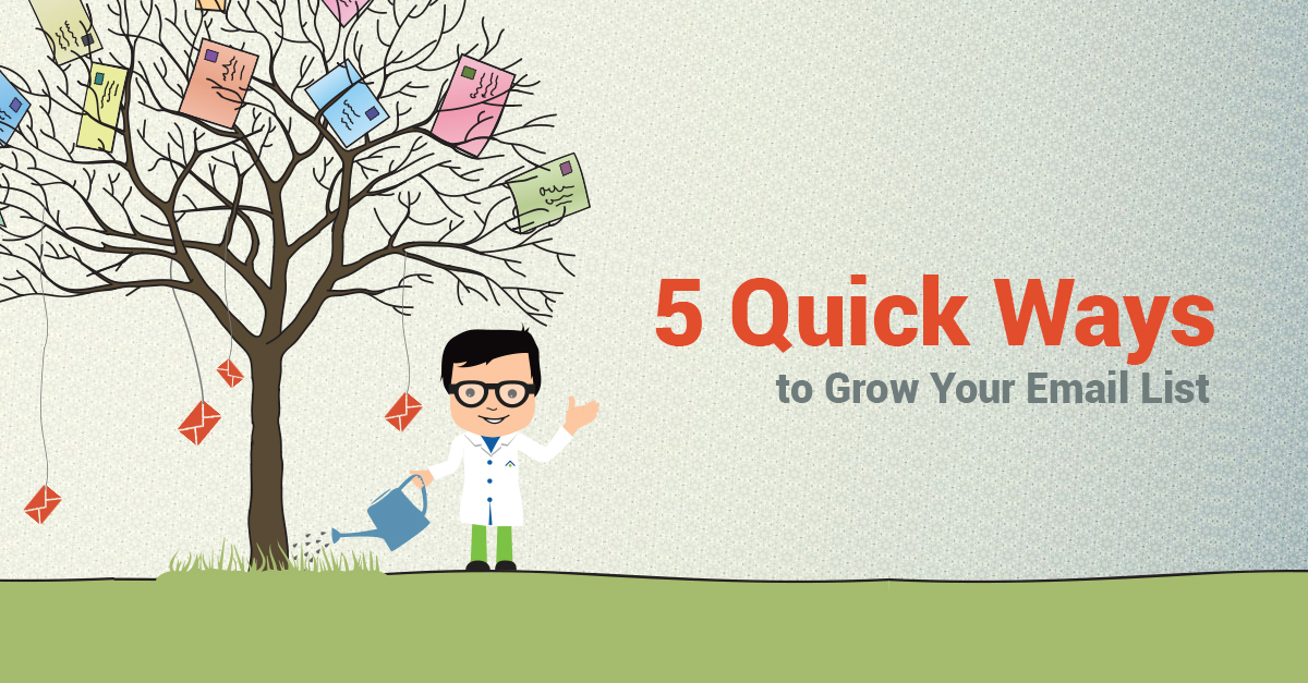 5 Quick Ways To Grow Your Email List
