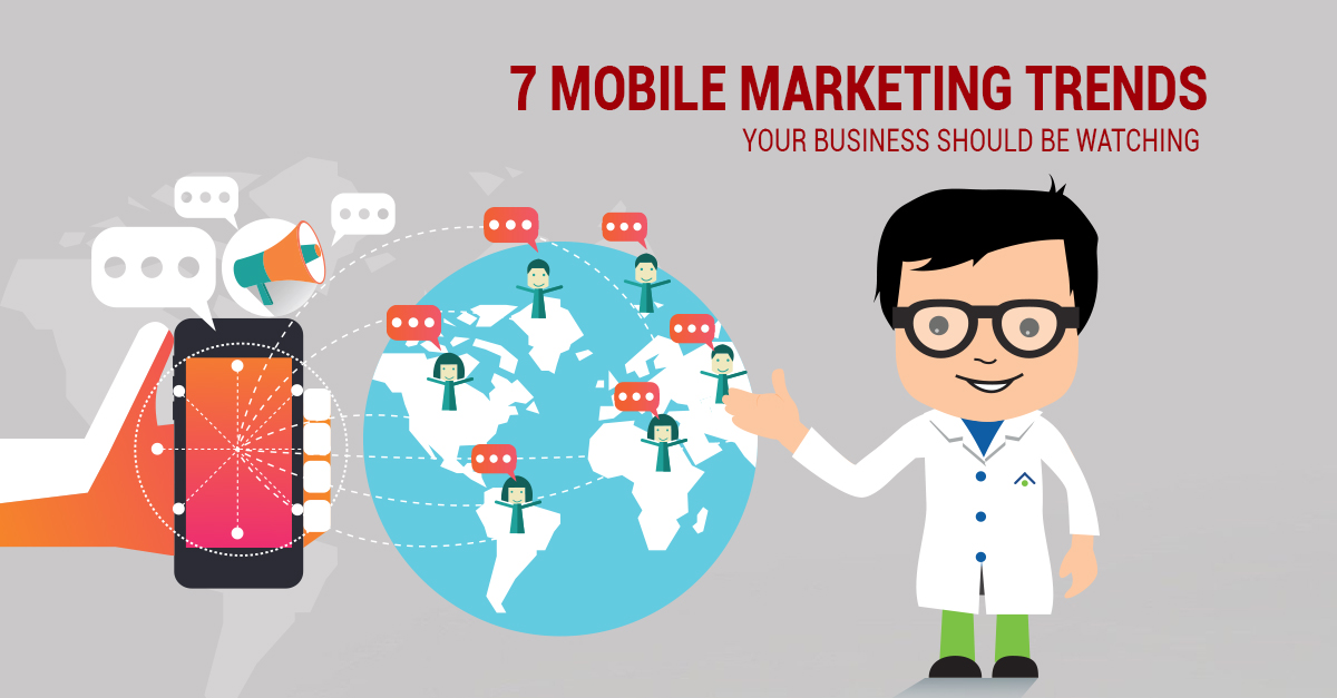 7-Mobile-Marketing-Trends-Your-Business-Should-be-Watching