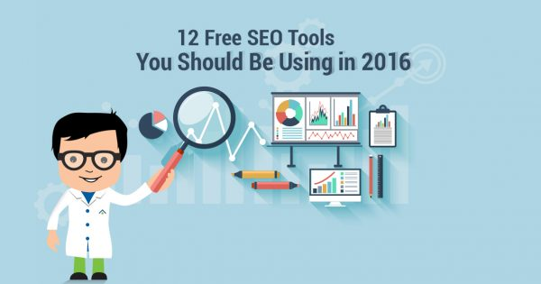 12 Free SEO Tools You Should Be Using In 2016