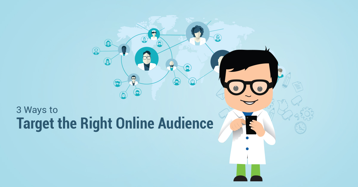 3 Ways To Target The Right Online Audience