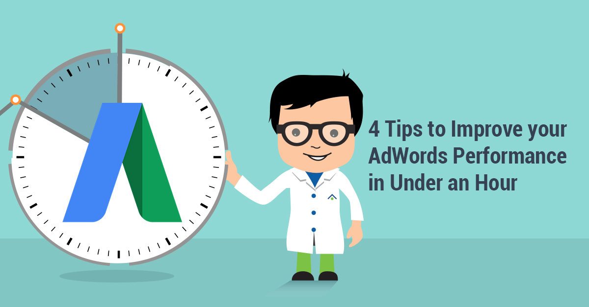 4-Tips-to-Improve-your-AdWords-Performance-in-Under-an-Hour