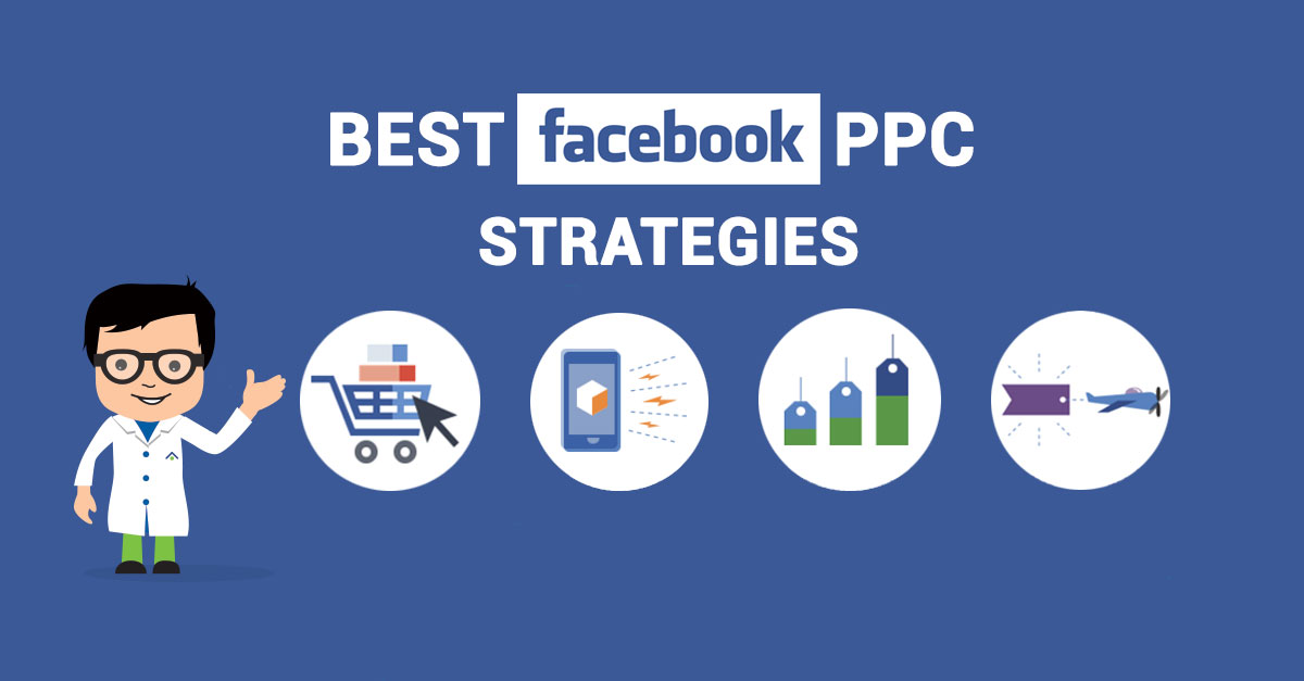 Best Facebook PPC Strategies
