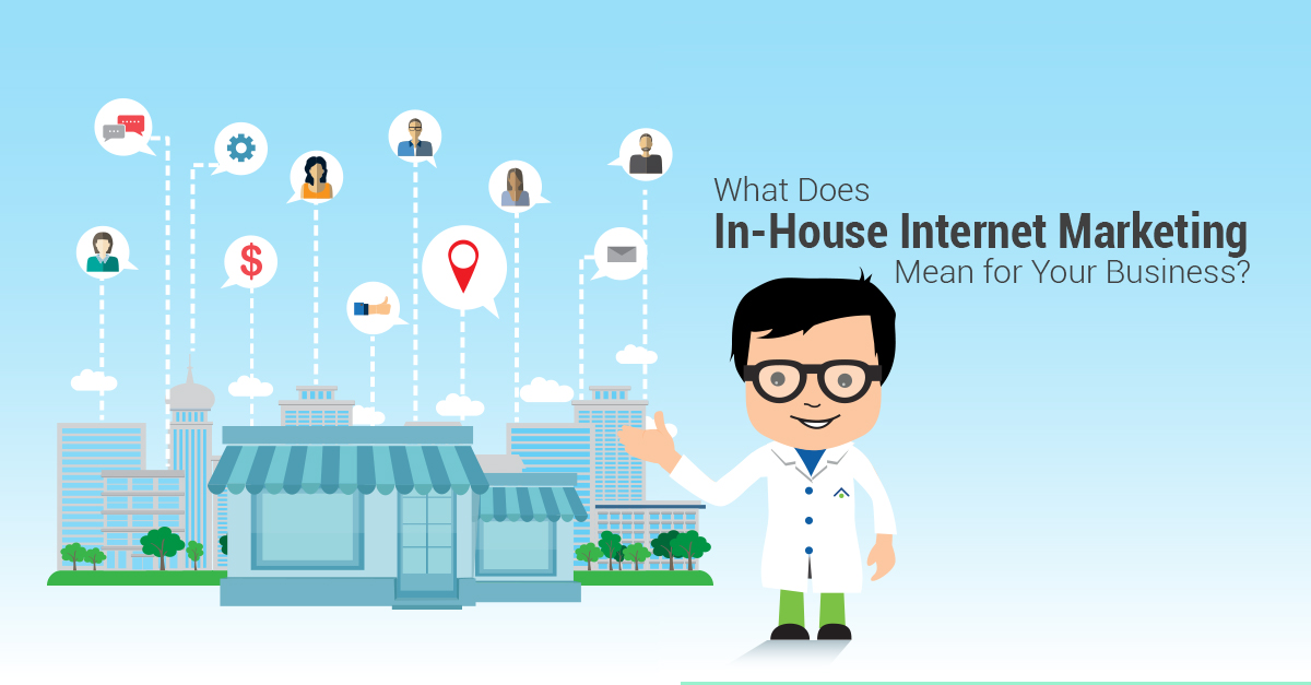 What Does In House Internet Marketing Mean For Your Business
