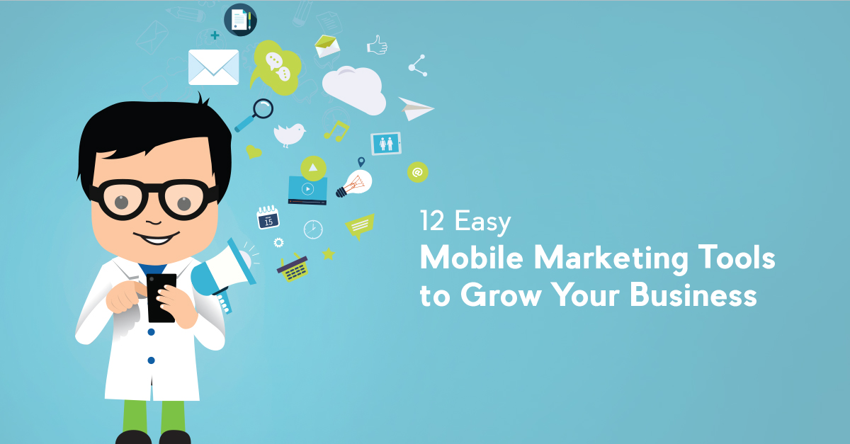 12-Easy-Mobile-Marketing-Tools-to-Grow-Your-Business