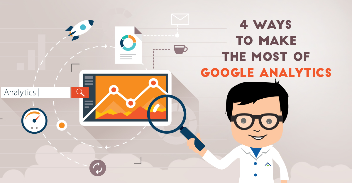 4 Ways To Make The Most Of Google Analytics