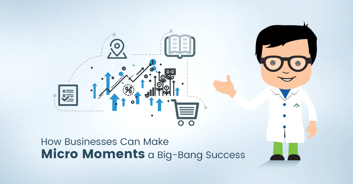 How Businesses Can Make Micro Moments A Big Bang Success