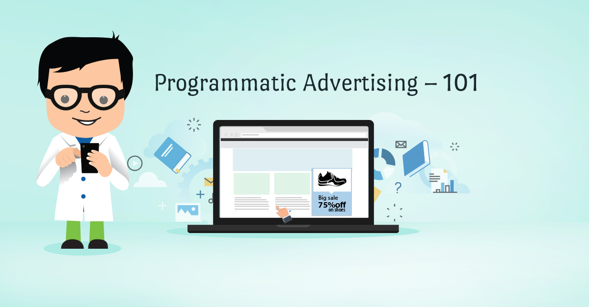 Programmatic Advertising 101
