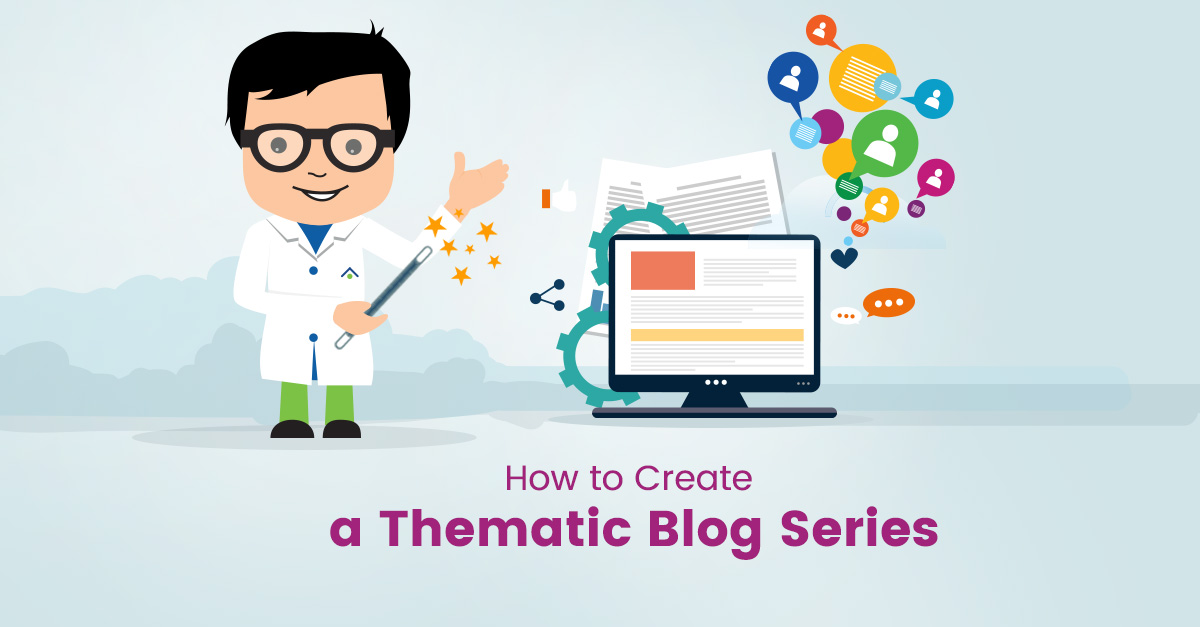 How To Create A Thematic Blog Series