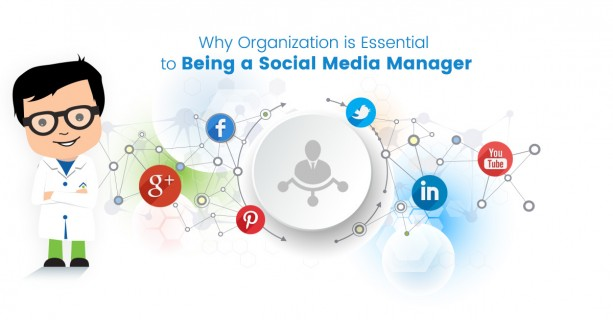 Why Organization Is Essential To Being A Social Media Manager
