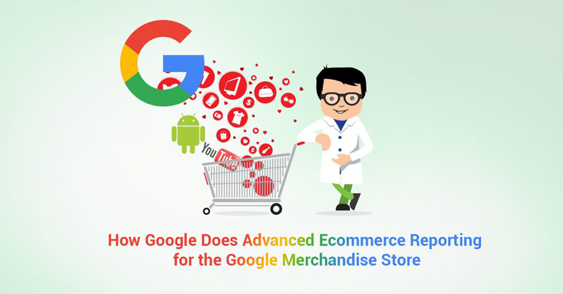 How-Google-Does-Advanced-Ecommerce-Reporting-for-the-Google-Merchandise-Store