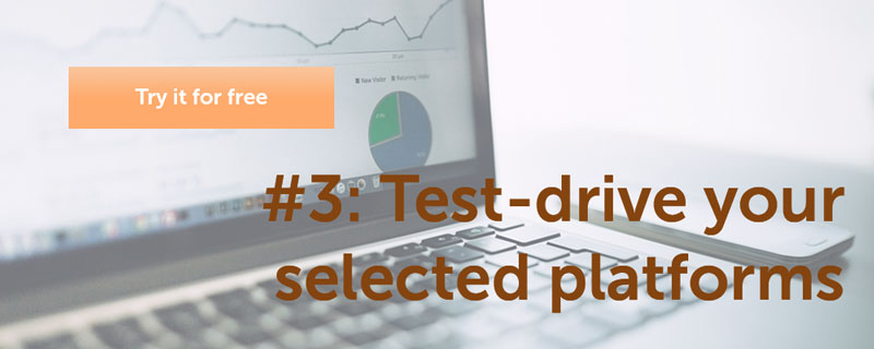 Test Drive Your Selected Platforms