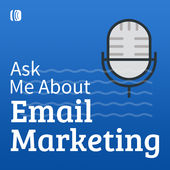 Ask Me About Email Marketing podcast
