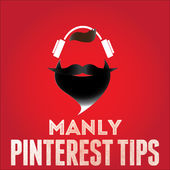 Manly Pinterest Tips podcast