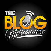 The Blog Millionaire podcast
