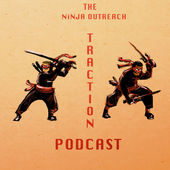 The Ninja Outreach Traction Podcast