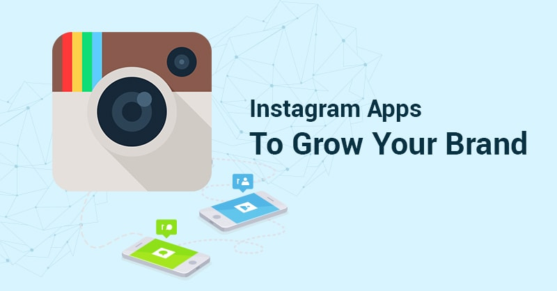 Instagram-Apps-To-Grow-Your-Brand-min