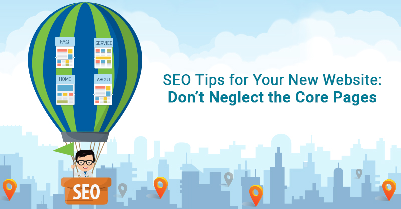 SEO tips for your new website don't neglect the core pages