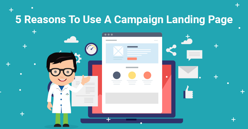 5 Reasons To Use A Campaign Landing Page