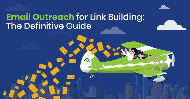 Email Outreach For Link Building - The Definitive Guide