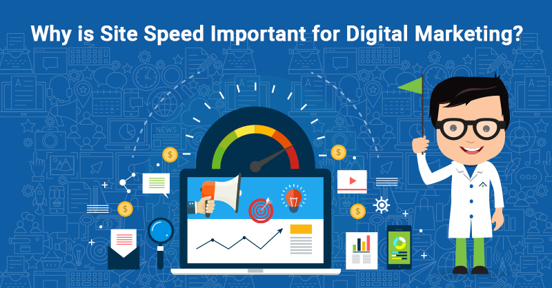 Why is Site Speed Important for Digital Marketing?