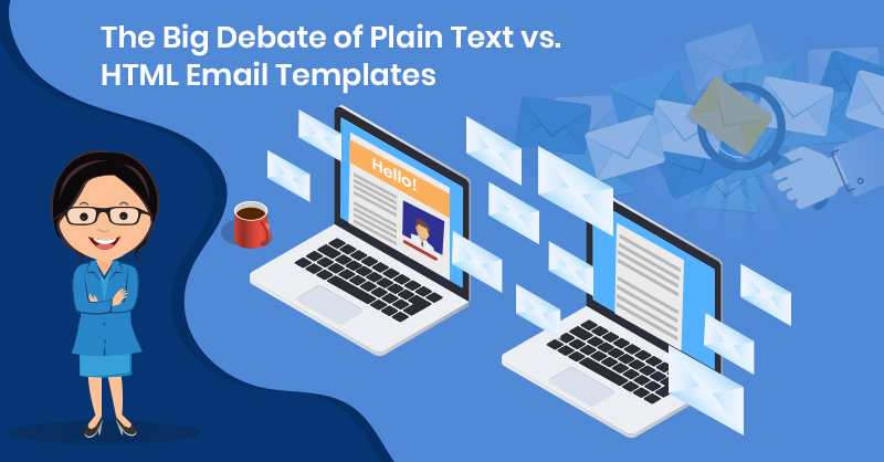 Plain Text vs. HTML Email Templates