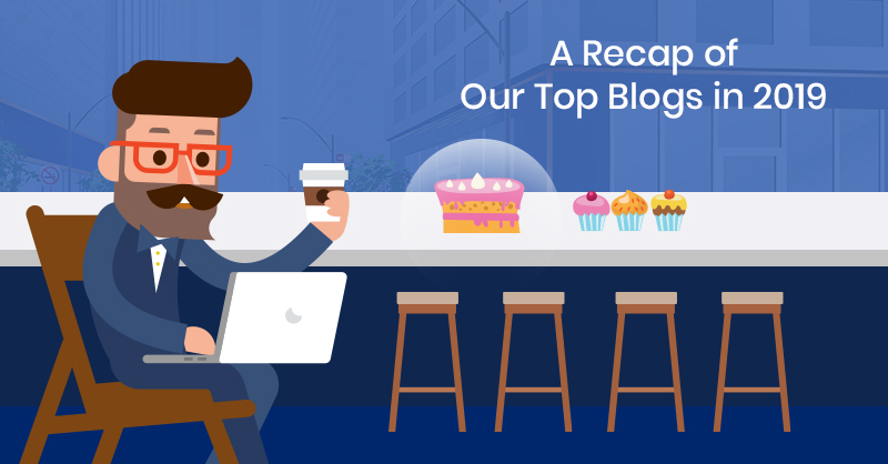 A Recap of Our Top Blogs in 2019