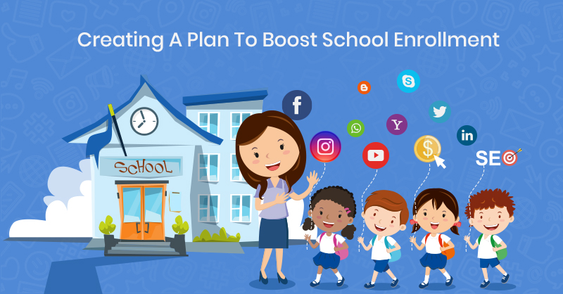 Creating A Plan To Boost School Enrollment