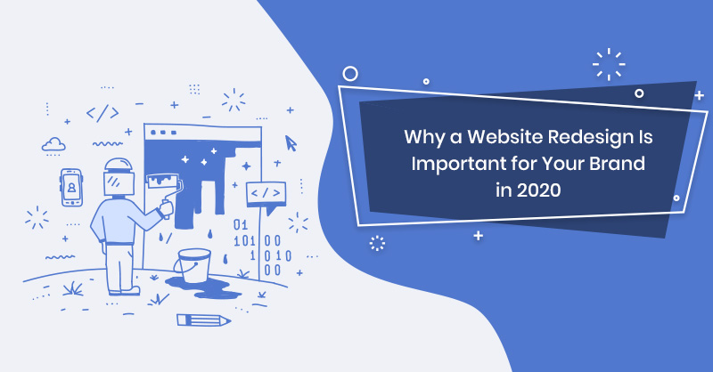 Why a Website Redesign Is Important for Your Brand in 2020