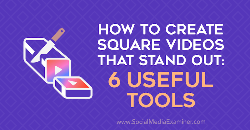 how to create square video 6 tools