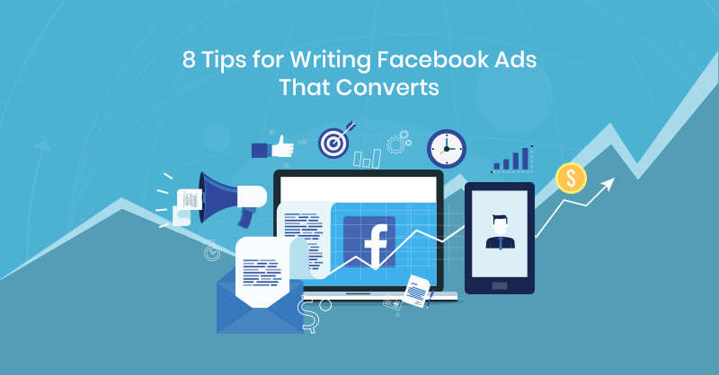 8 Tips for Writing Facebook Ads That Converts