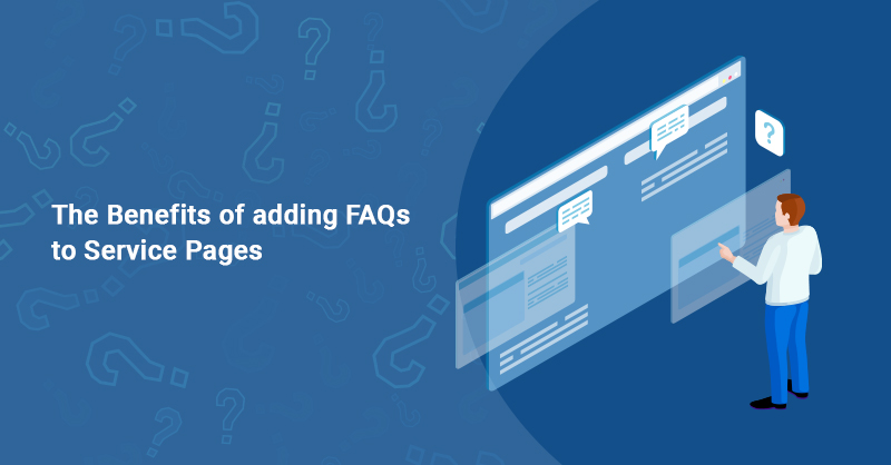 Benefits of adding FAQs