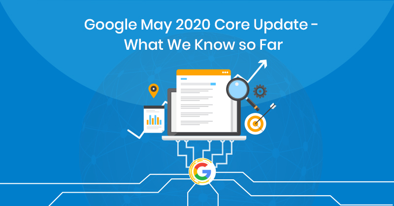 Everything to know about Google Core update May 2020