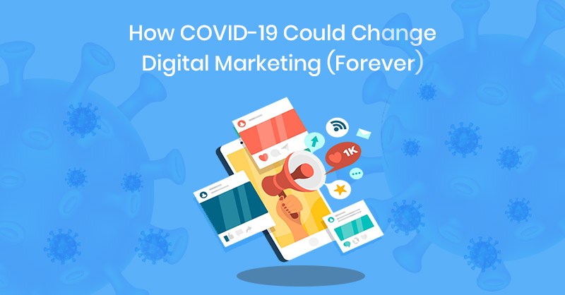 COVID-19 and digital marketing