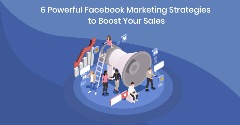 Facebook marketing strategies 2020