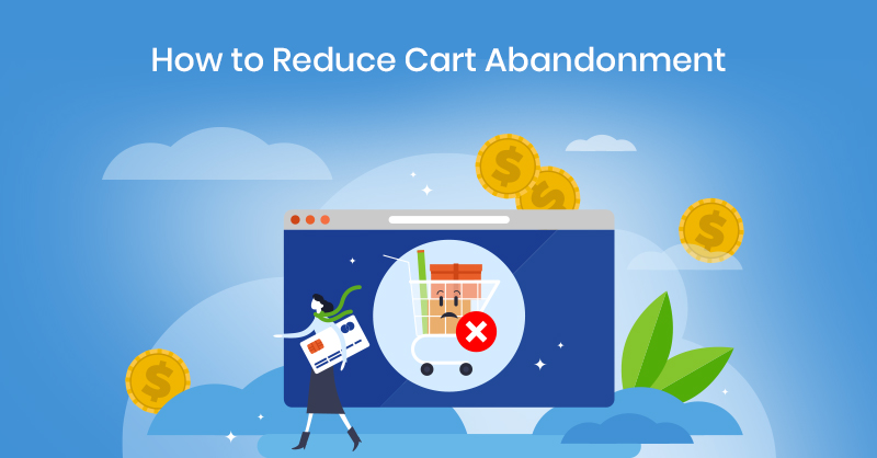 How to reduce cart abandonment?