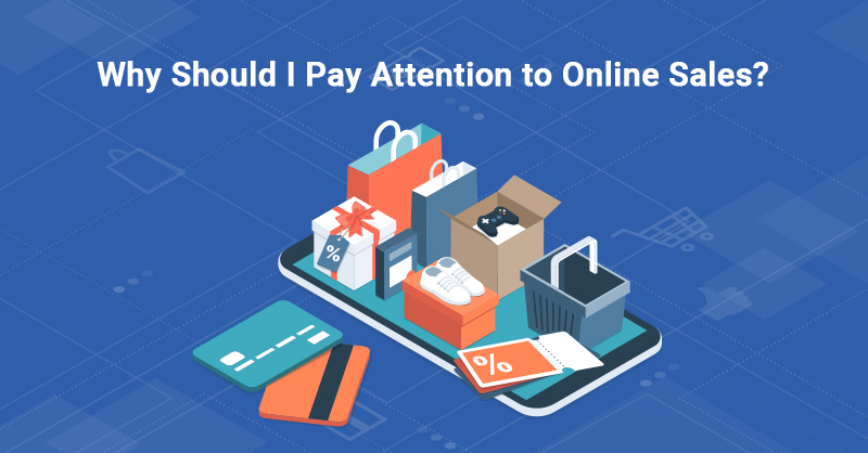 Why Should I Pay Attention to Online Sales