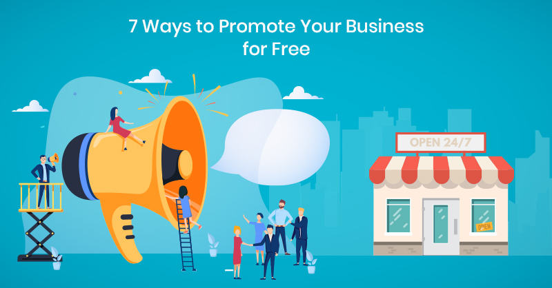 7 Ways to Promote Your Business for Free