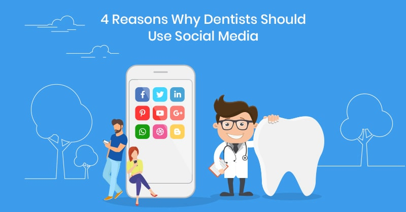 4 Reasons Why Dentists Should Use Social Media (Plus Tips to Make Your Profiles Really Pop)