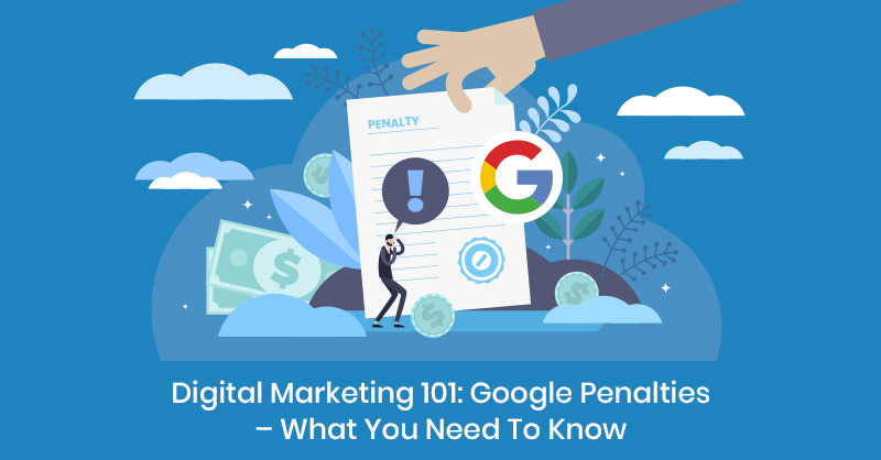 Digital Marketing 101: Google Penalties - What You Need to Know