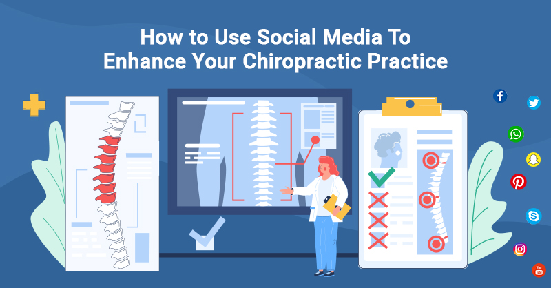 How to Use Social Media to Enhance Your Chiropractic Practice